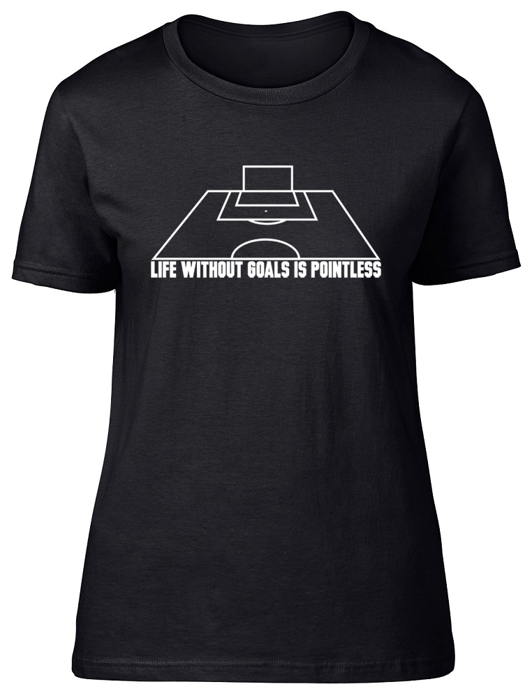 Life-without-Goals-is-Pointless-Football-Ladies-Womens-Fitted-T-Shirt